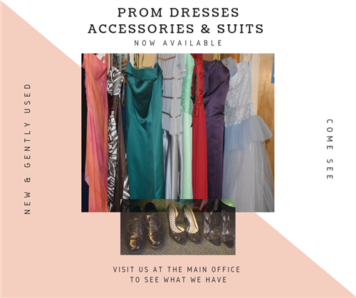 Prom Dresses & Suits available in the Main Office